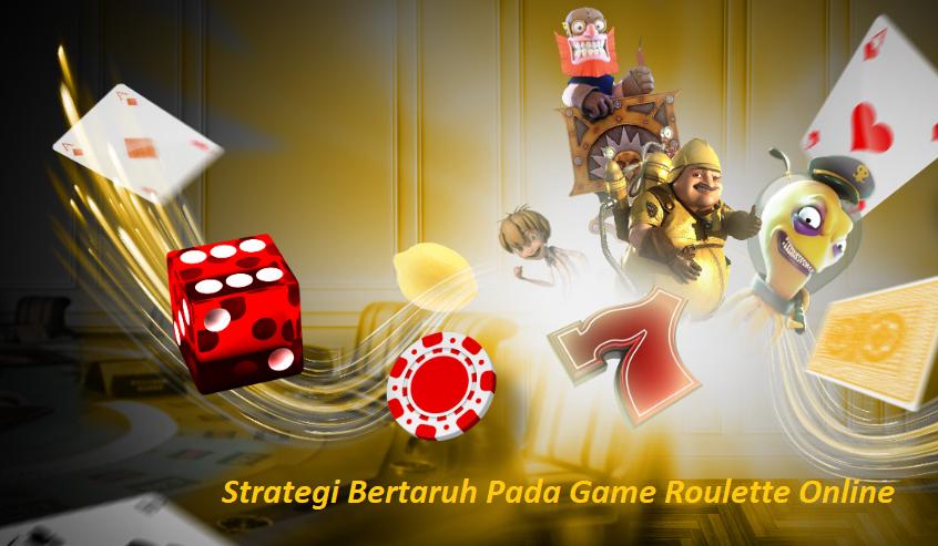 Strategi Bertaruh Pada Game Roulette Online